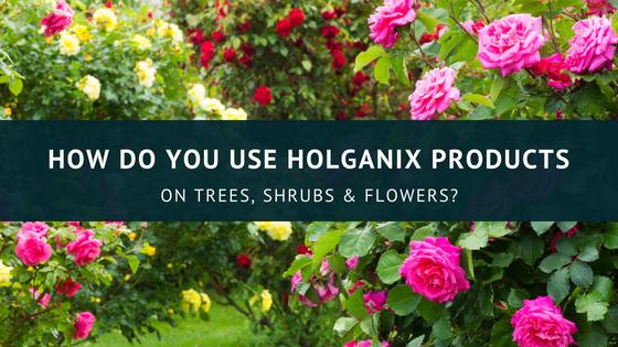 How Do You Use Holganix Products?