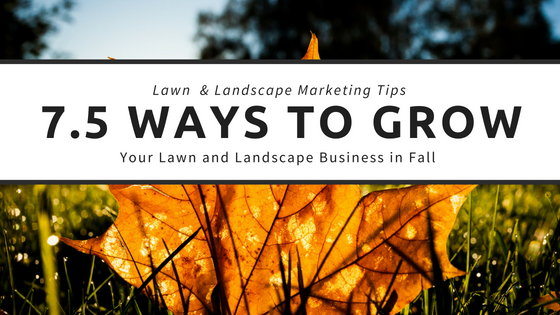 Grow Your Lawn and Landscape Business