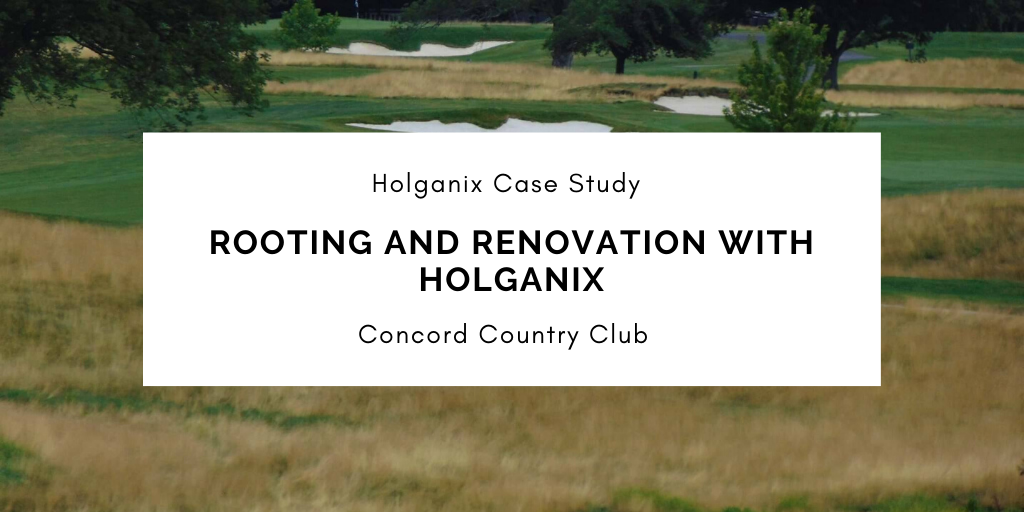 Concord Country Club: Rooting and Renovation with Holganix