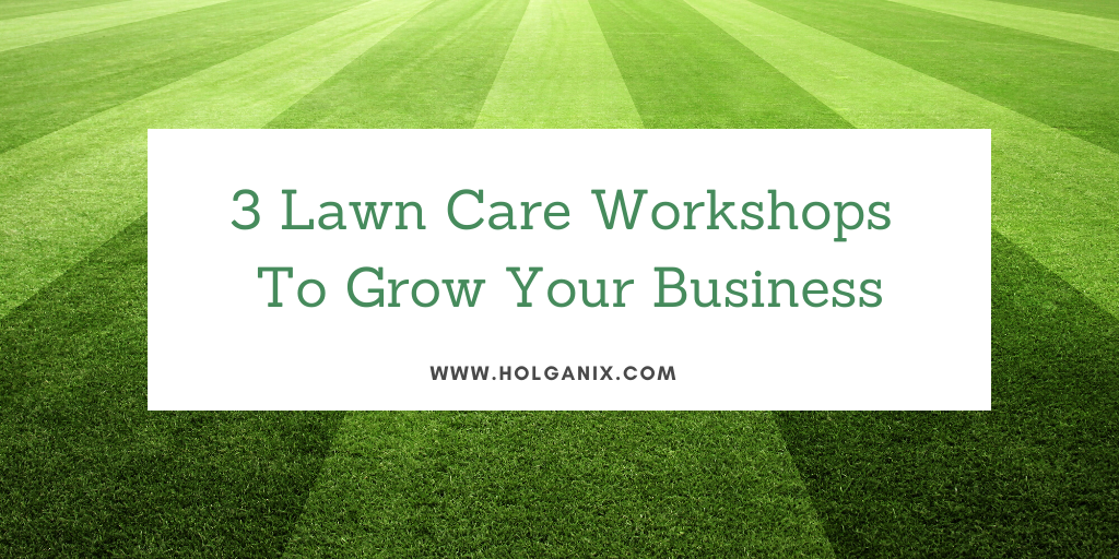 Available: 3 lawn Care Workshops