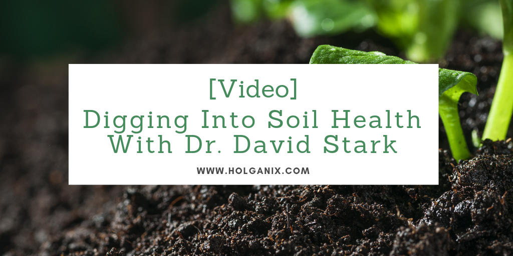 Digging Into Soil Health With Dr. Stark [Video]