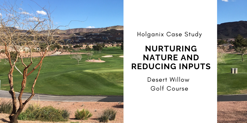 Desert Willow Golf Course: Nurturing Nature, Reducing Inputs